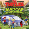 The Tuttles: Madcap Misadventures