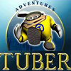 Adventures of Tuber