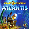Crazy Chicken: Atlantis